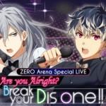 【イベント】Re:vale SPライブ「Are you Alright?Break your Dis one!!」開催!